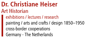 Dr. Christiane Heiser - Art Historian - exhibitions / lectures / research - painting / arts and crafts / design 1850-1950
